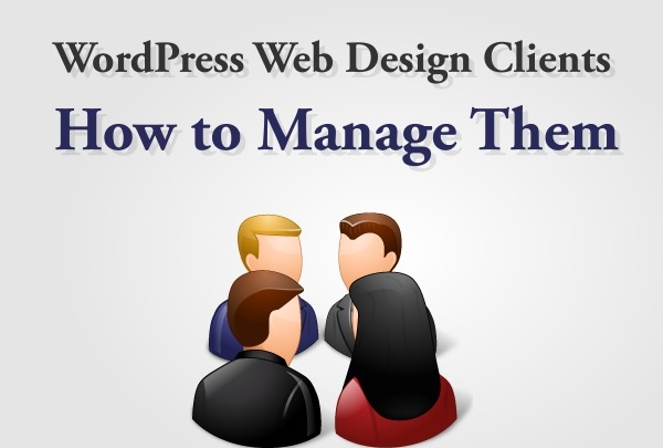 The Different Types of WordPress Web Design Clients – How to Manage Them