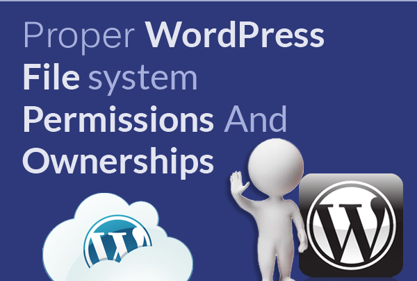 Proper WordPress File system Permissions And Ownerships