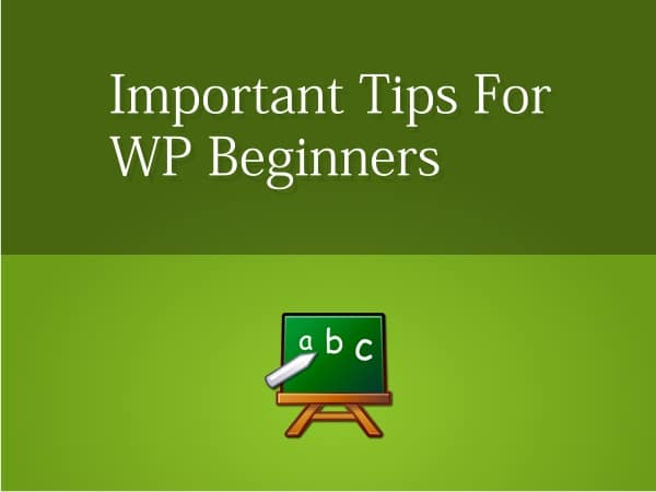 Important Tips for WordPress Beginners