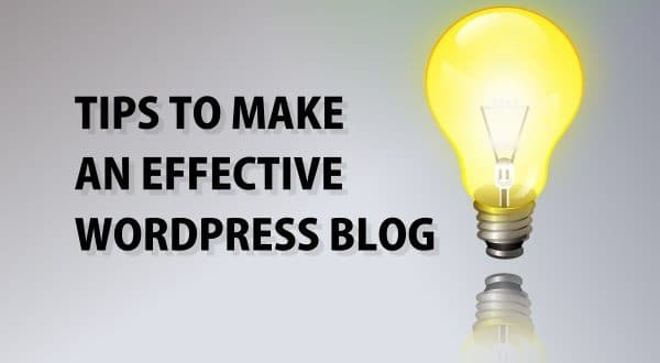 Tips to make an Effective WordPress blog