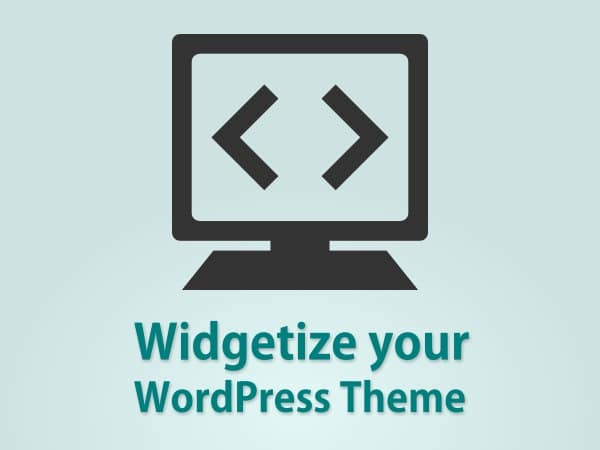 How to Widgetize your WordPress Theme in Simple Steps?