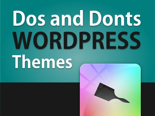 The Dos and Donts That WordPress Themes Should Definitely Follow