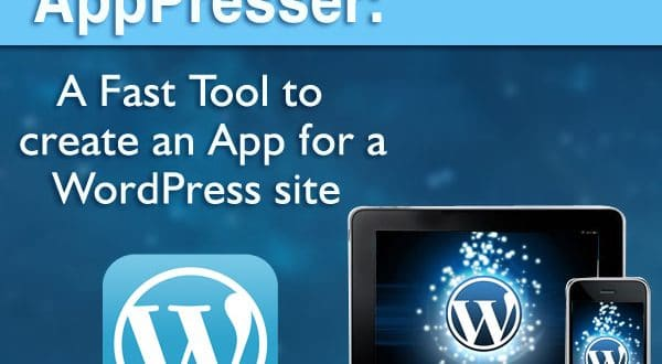 AppPresser: A Fast Tool to create an App for a WordPress site