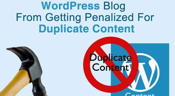 How To Protect Your WordPress Blog From Getting Penalized For Duplicate Content