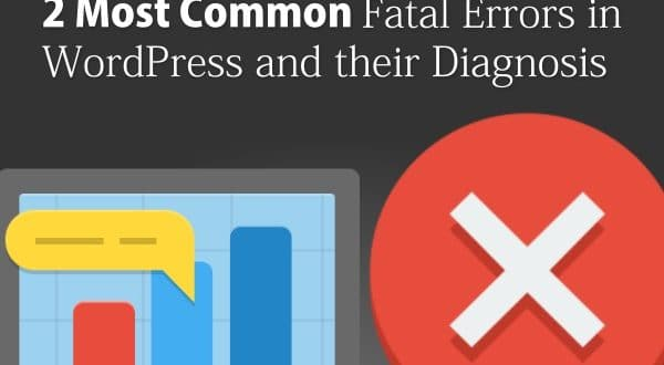 2 Most Common Fatal Errors in Wordpress and their Diagnosis