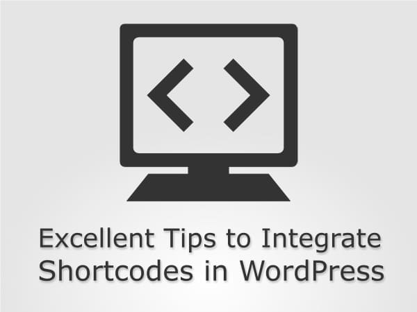 Excellent Tips to Integrate Shortcodes in WordPress