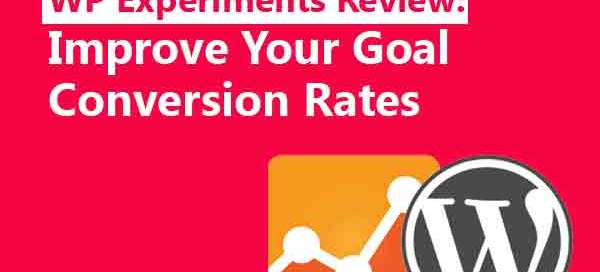 WP Experiments Review: Improve Your Goal Conversion Rates
